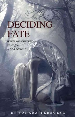 Deciding Fate by joharateregeyo