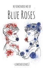 Blue Roses || Tronnor by luminescence2