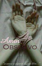 Amor Obsesivo [Libro 1] by IrlandaRivera_