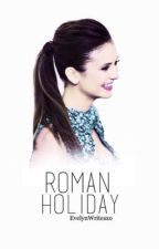 Roman Holiday ▷ O'Brien by Evelynwritesxo