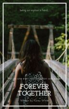 Forever Together **rewriting** by stargazingphan