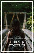 forever together (rewrite in progress) by vibrantfreckles