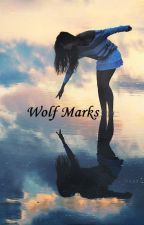 Wolf Marks (Book 2) by live4thenight