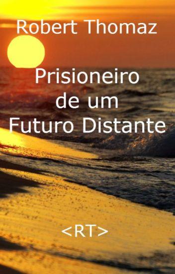 Prisioneiro de um Futuro Distante