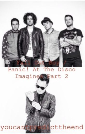 Fall Out Boy / Panic! At The Disco Imagines Part 2