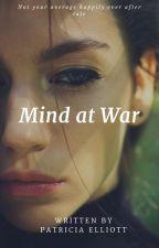 Mind at War | ✔ by PatriciaElliott8