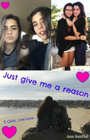 Just Give Me A Reason. (2da temporada de 5.G.O.L) (Lauren&Tú) #Wattys2016