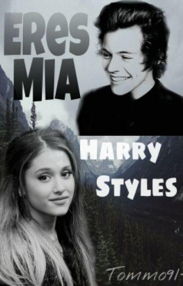 Eres Mia [|Harry Styles|] •HOT•