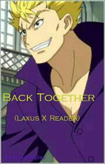 (Laxus X Reader) Back Together
