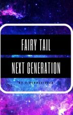 Fairy Tail Next Generation  by FireRose18062