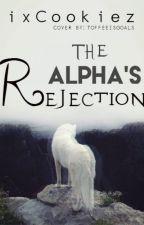 The Alpha's Rejection by ixCookiez