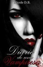 Diario de una Vampiresa © [Terminada] by reverni