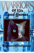 Of Kits and Queens - #Wattys2016 by WarriorsOfTheCentury