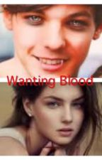 Wanting Blood(One Direction Vampire Story) by LittleBlackberry