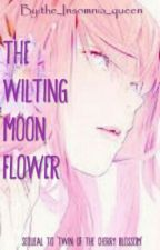 The Wilting Moon Flower (A Naruto Fanfiction) by the_Insomnia_queen