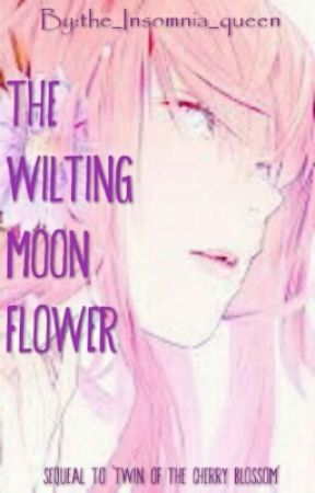 The Wilting Moon Flower || A Naruto Fanfiction by the_Insomnia_queen