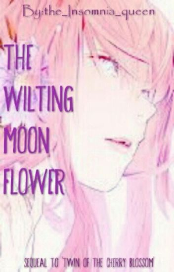 The Wilting Moon Flower (A Naruto Fanfiction)
