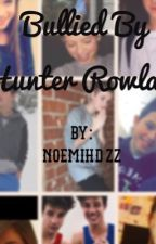 Bullied by Hunter Rowland by blakerowland