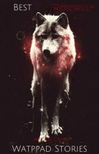 Best Werewolf Wattpad Stories by elemental_werewolf