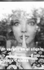 Un verano en silencio by OscuraGalatea