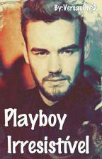 Playboy Irresistível (Versão OneD) Livro 5 by VersaoOneD