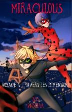 Miraculous, Voyage A Travers Les Dimensions. by Wisliaa