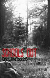 Schools Out by Livelox25