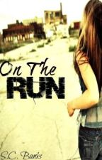 On The Run by XxSassyCynicxX