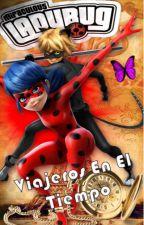 Miraculous Ladybug: Viajeros En El Tiempo by NaraTadje