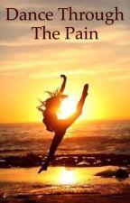 Dance through the pain by brianna-jessie