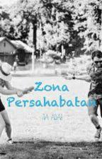 Zona Persahabatan by TiaAdab