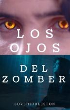 Los Ojos Del Zomber [Zarcronno] by LoveHiddleston