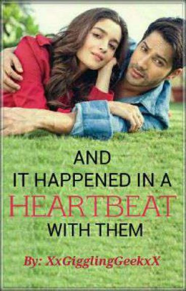 """And It Happened ♥IN A HEARTBEAT♥ With Them""   #YourStoryIndia #Wattys2016"