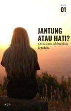 Jantung Atau Hati? (Complete) by LovelyStoryLove