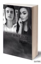 """The bad boy..."" (Volumul 1) by GhAlexia"