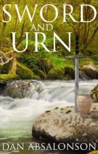 Sword and Urn (Edited & Revised) by DanAbsalonson