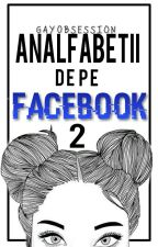 Analfabetii de pe Facebook (2) by cacate_si_hai