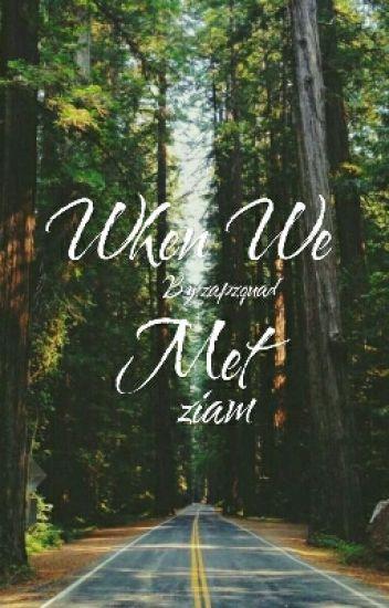 When We Met (Ziam)