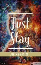 Just Stay (Isla Taal series: 1) by JhiXeeMin