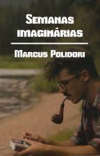 Semanas imaginárias by MarcusPolidori