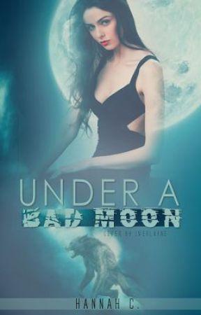 Under a Bad Moon by HannahOfTheInternet