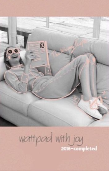 wattpad with joy | واتباد مع جُوِّي