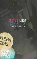 Girls Like Girls by ChristineLLY
