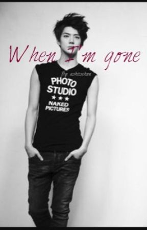 When I'm gone (oh sehun ff✅) by ashiisehun