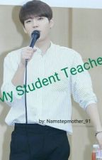 MY STUDENT TEACHER (INFINITE NAM WOOHYUN) by NamStepmother_91