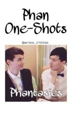 Phantasies (Phan One-Shots) by mariana_cristinaa