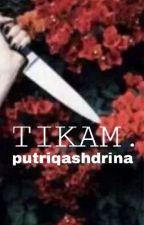 Tikam. by putriqashdrina