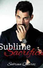 Sublime Sacrifício by SabrinaDeQueiroz