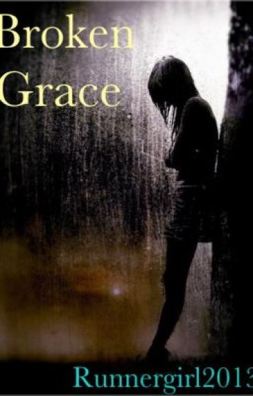 Broken Grace by RunnerGirl2013