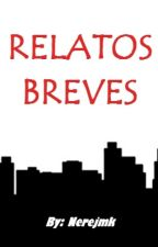 RELATOS BREVES by Nerejmk1D